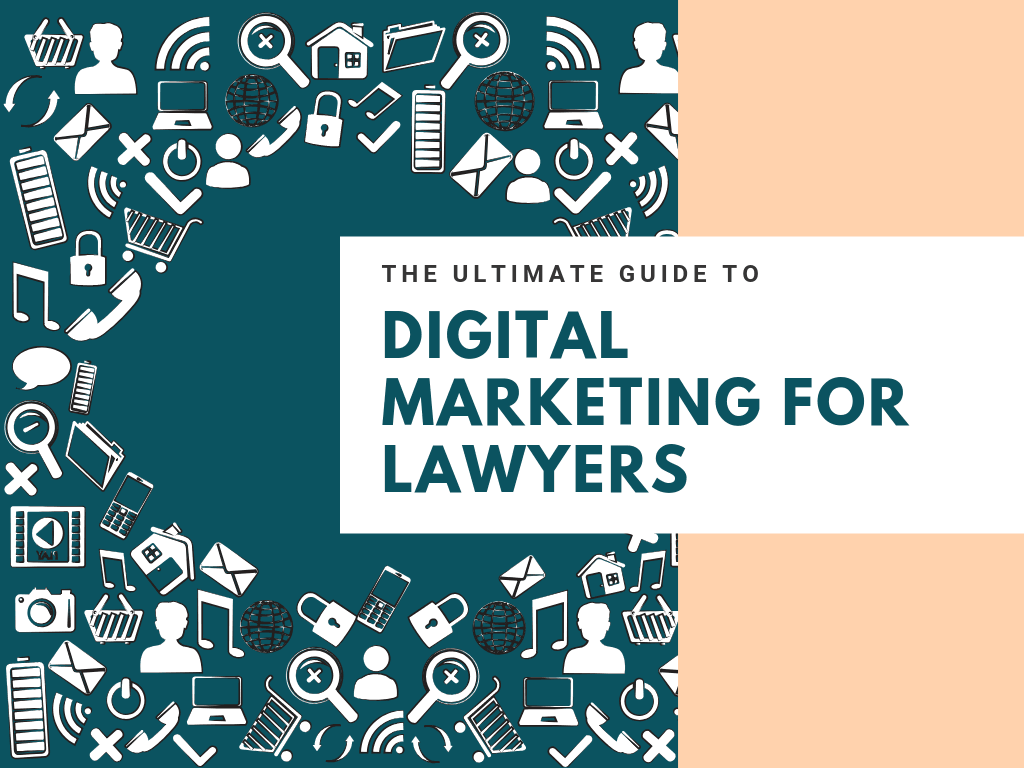Read the Ultimate Guide to Digital Marketing for Lawyers